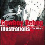 [川元利浩] カウボーイビバップ イラストレーションズ~The Wind~TOSHIHIRO KAWAMOTO